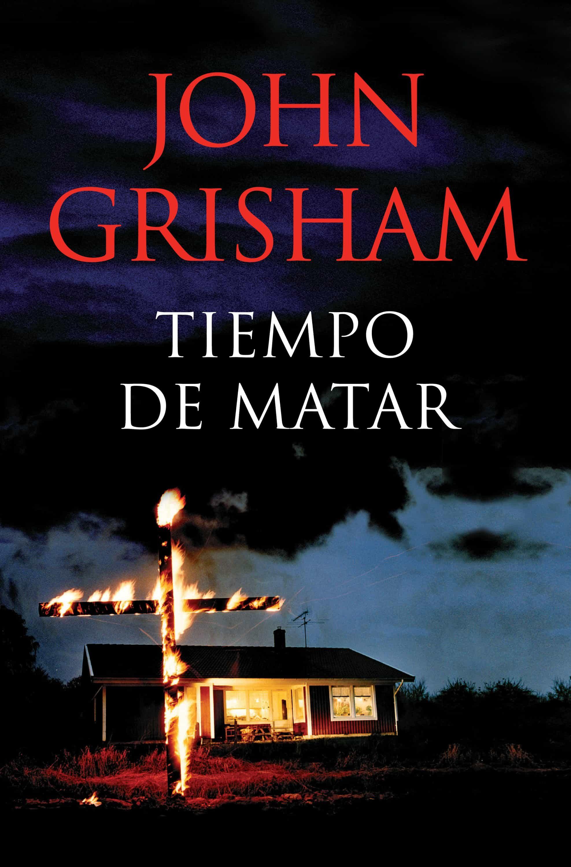 Tiempo de matar ebook john grisham 9788490621523