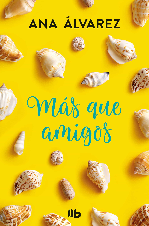 mas que amigos (serie amigos 2)-ana alvarez-9788490706923