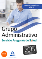grupo administrativo del servicio aragones de salud(salud-aragon) temario especifico volumen 2-9788490934623