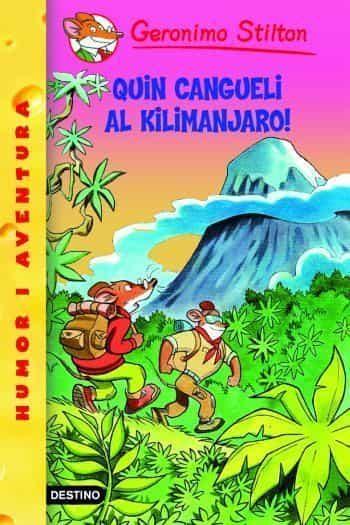 26- Quin cangueli al Kilimanjaro! (GERONIMO STILTON. ELS GROCS)