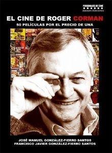 El Cine De Roger Corman: 5o Peliculas Por El Precio De Una (perso Najes De Cine) por Jose Manuel Gonzalez-fierro Santos;                                                                                    F. J. Gonzalez-fierro Santos epub