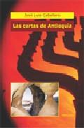 Las Cartas De Antioquia por Jose Luis Caballero Gratis