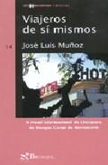 Viajeros De Si Mismos por Jose Luis Muñoz