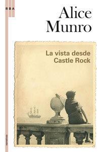 La Vista Desde Castle Rock por Alice Munro epub