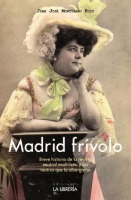 Madrid Frivolo por Juan Jose Montijano Ruiz