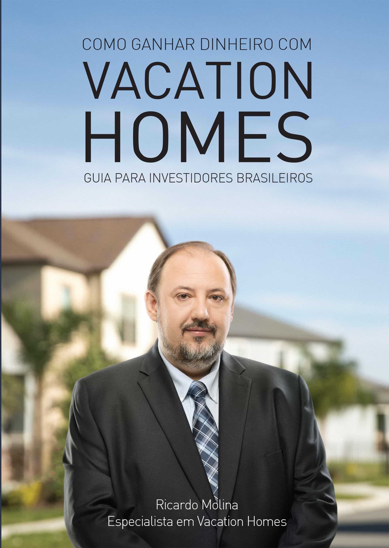 Como Ganhar Dinheiro Com Vacation Homes   por Ricardo Molina epub