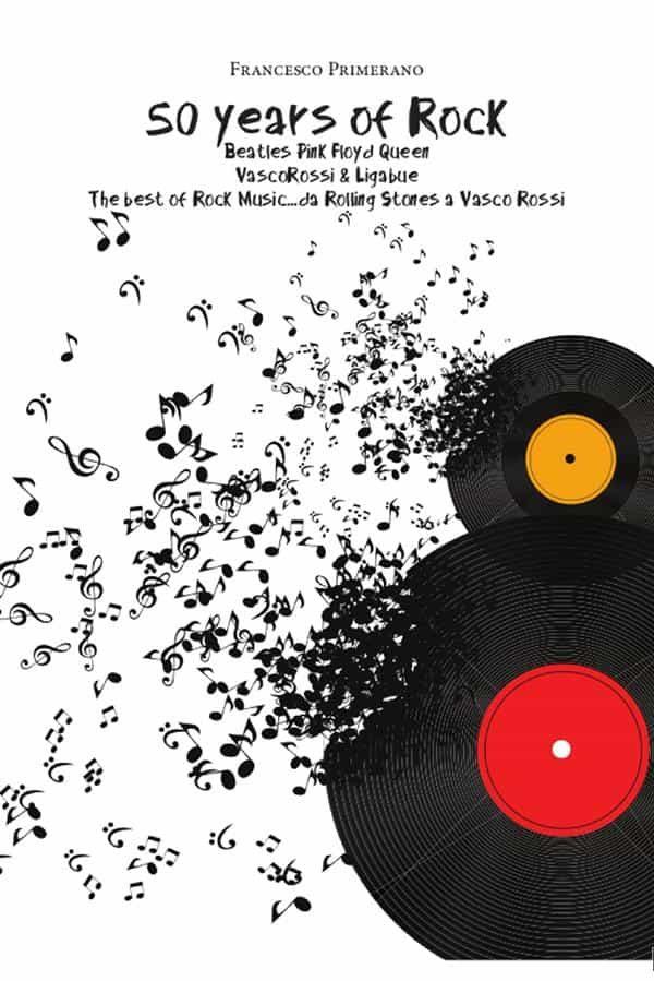 50 Years Of Rock: Beatles, Pink Floyd, Queen, Vasco Rossi & Ligabue   por  epub