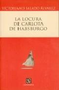 La Locura De Carlota De Habsburgo por V. Salado Alvarez epub