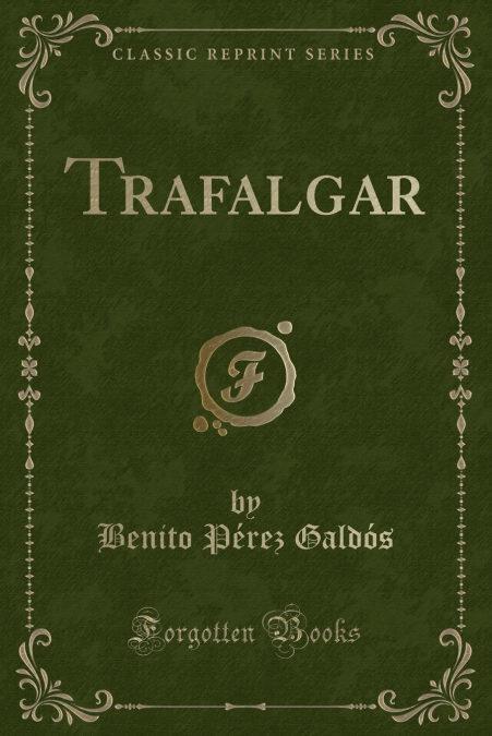 Trafalgar (Classic Reprint)