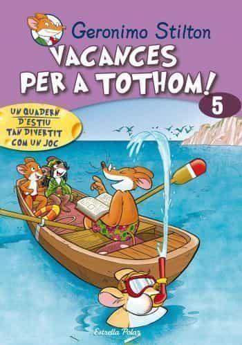 VACANCES PER A TOTHOM 5 (GERONIMO STILTON)