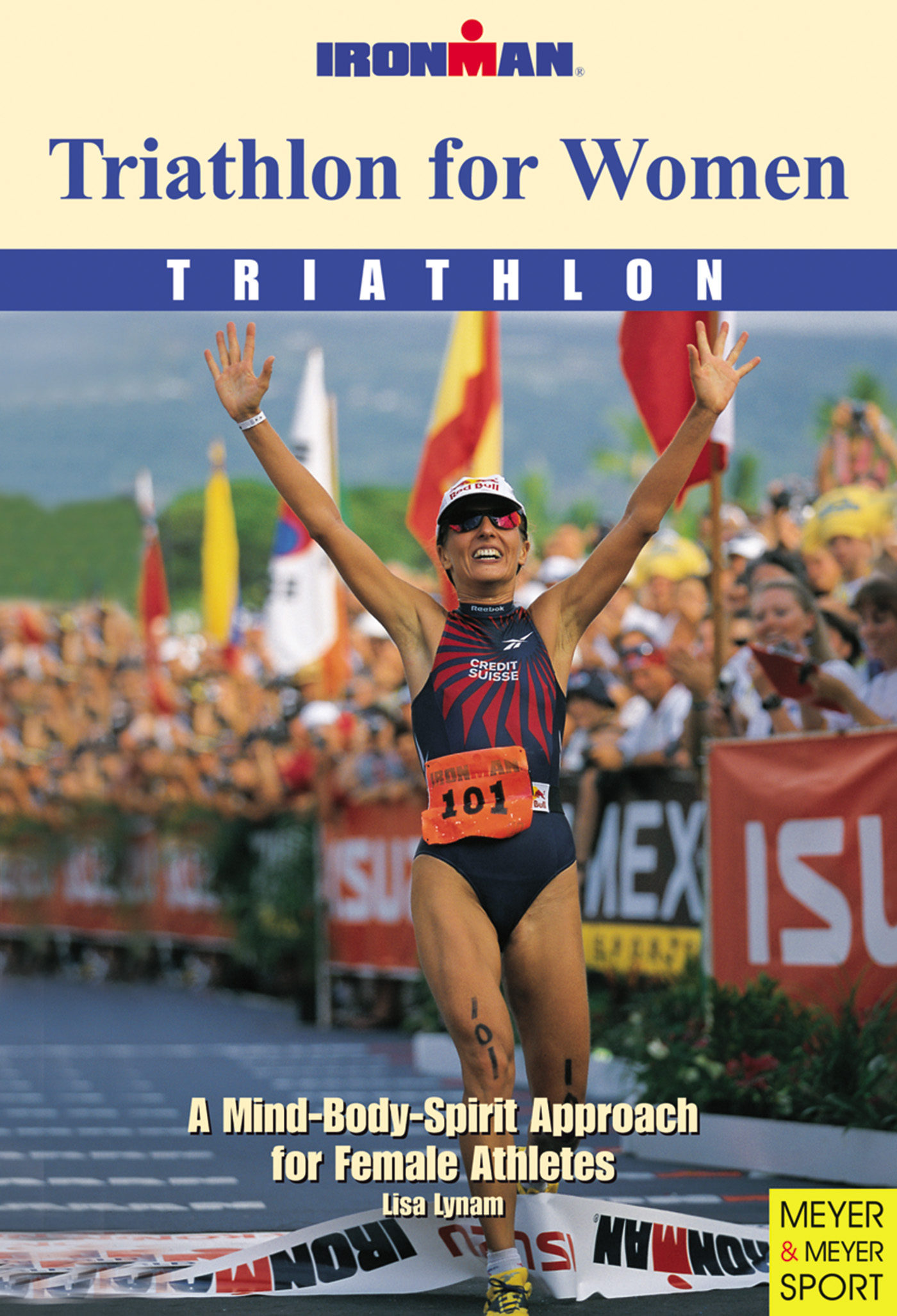 Triathlon for Women: A Mind-Body-Spirit Approach for Female Athletes (Ironman Book 5) (English Edition)