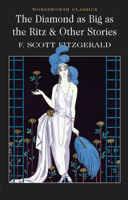 Diamond as Big as the Ritz and Other Stories (Wordsworth Classics)