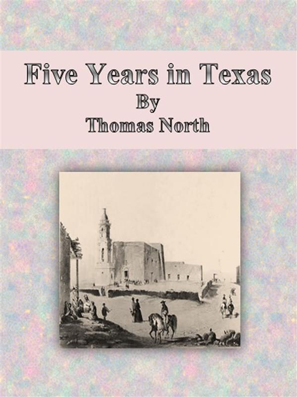 Five Years in Texas