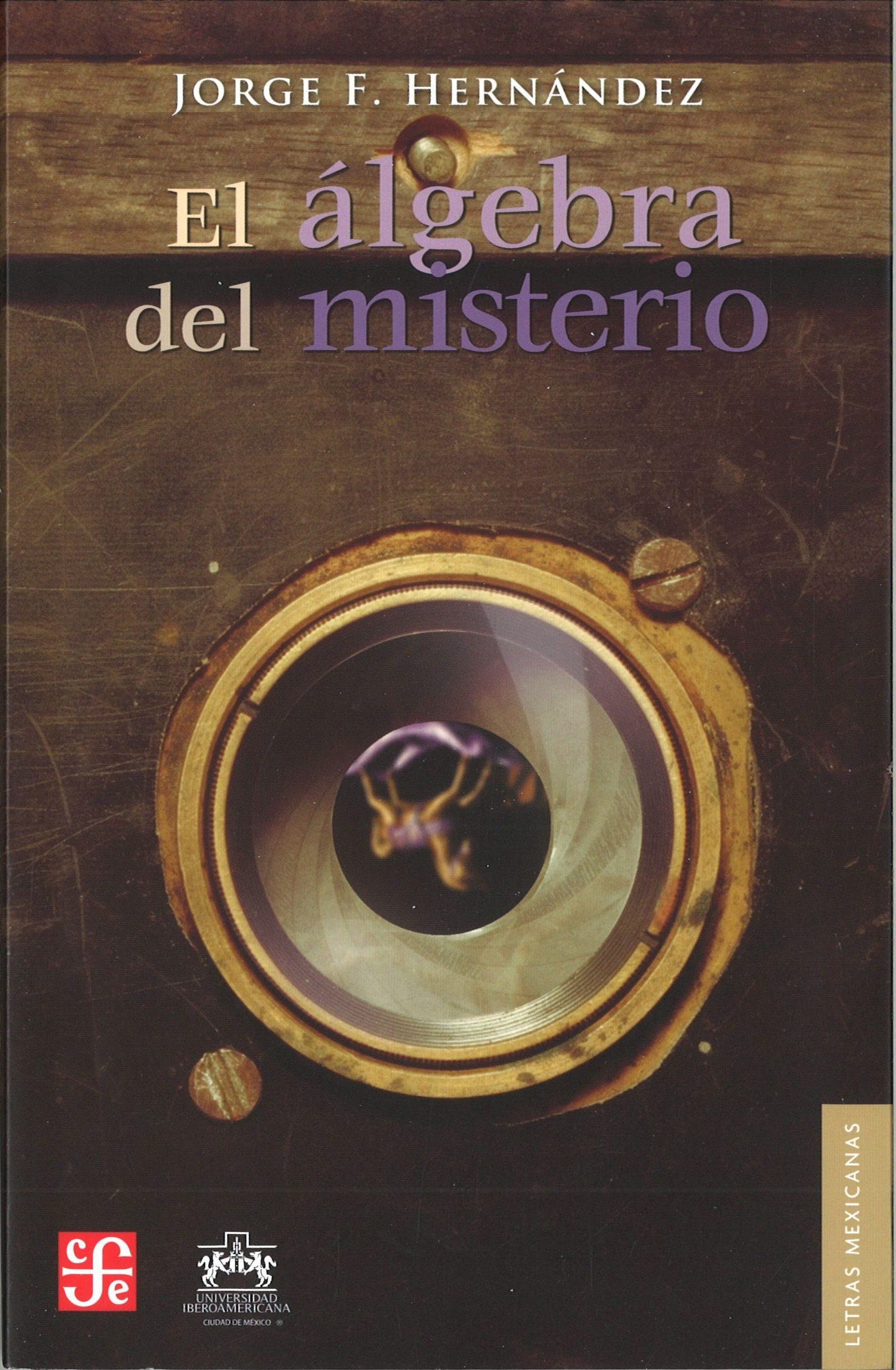 El Algebra del Misterio (Letras Mexicanas)