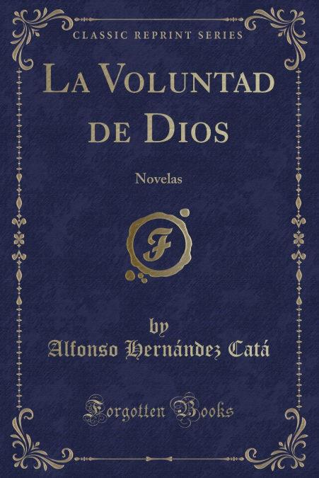 La Voluntad de Dios: Novelas (Classic Reprint)