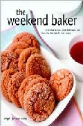 The Weekend Baker: Irresistible Recipes, Simple Techniques And St Ress-free Strategies For Busy People por Abigail Johnson Dodge Gratis