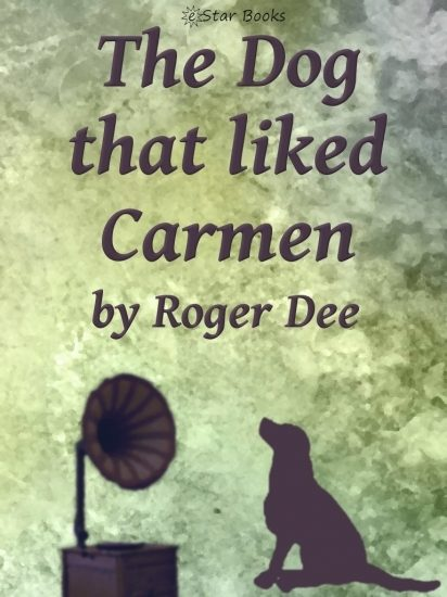The Dog that Liked Carmen (English Edition)