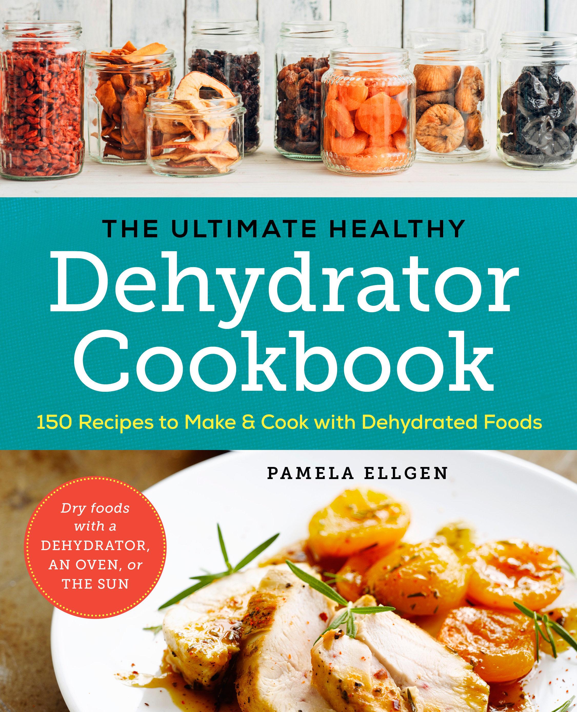 The ultimate healthy dehydrator cookbook ebook pamela ellgen the ultimate healthy dehydrator cookbook ebook pamela ellgen 9781943451333 forumfinder Images