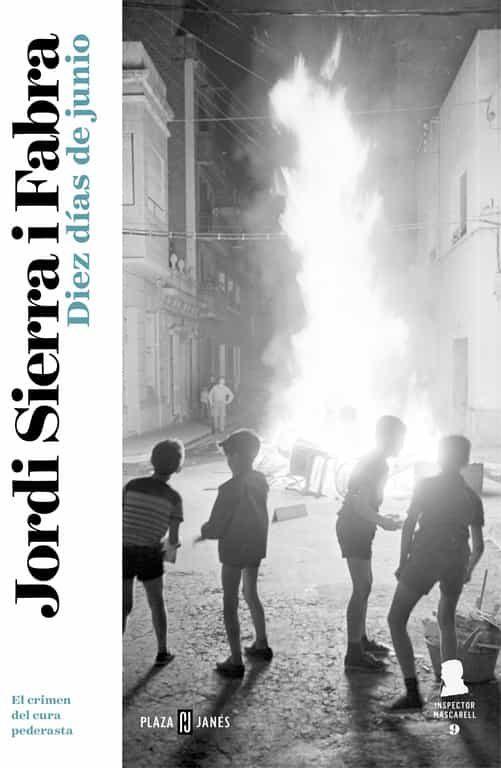 diez días de junio (inspector mascarell 9)-jordi sierra i fabra-9788401017933