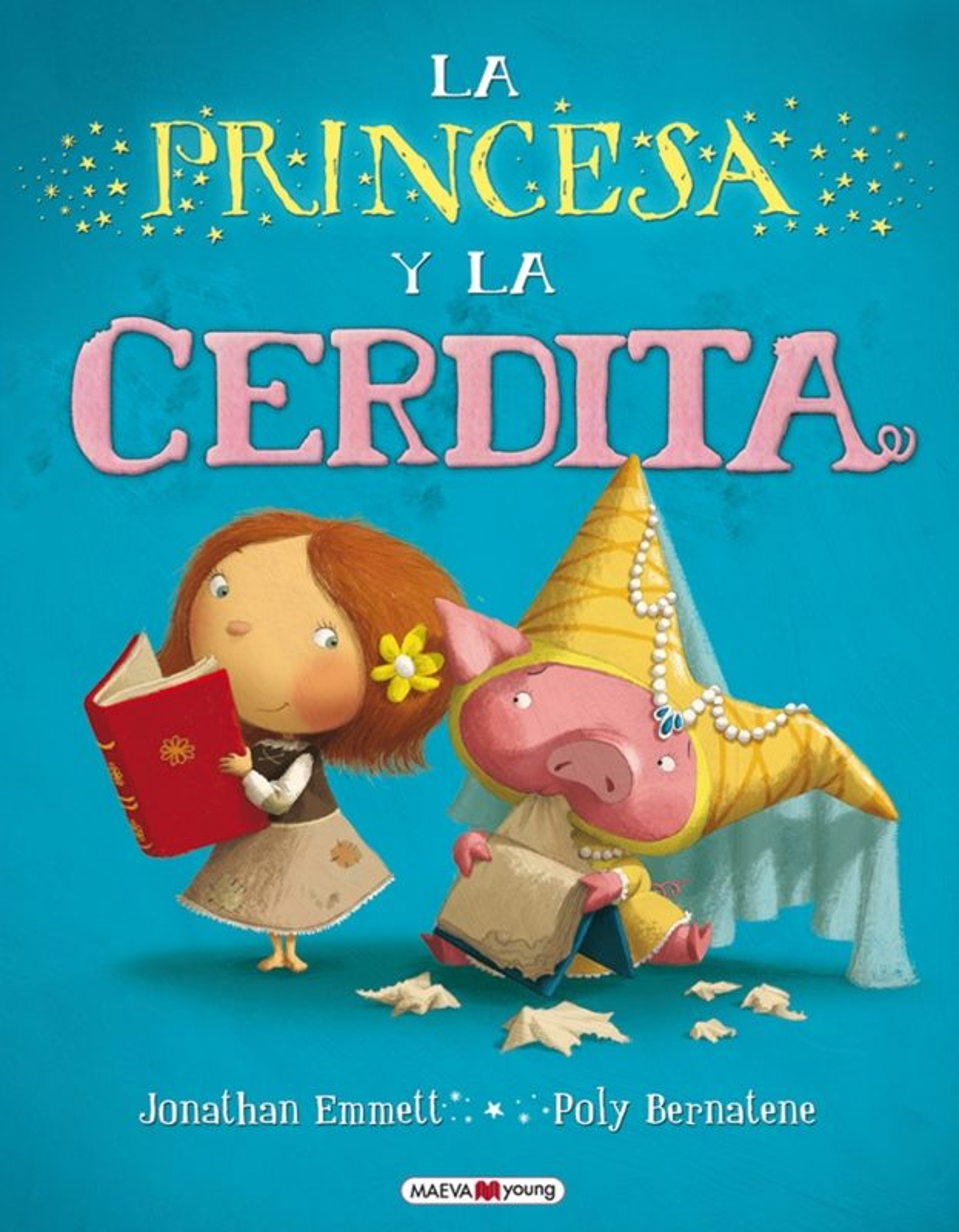 La Princesa Y La Cerdita por Jonathan Emmett;                                                                                    Poly Bernatene