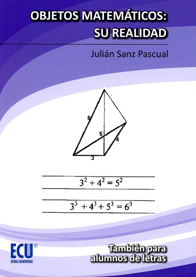 Objetos Matemáticos: Su Realidad por Julian Sanz Pascual
