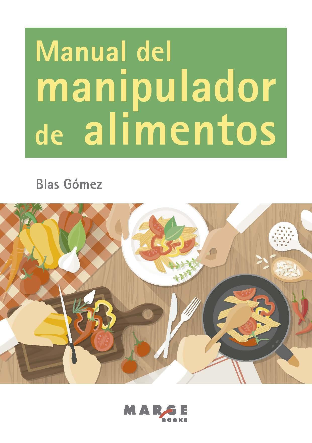 Manual Del Manipulador De Alimentos   por Blas Gomez