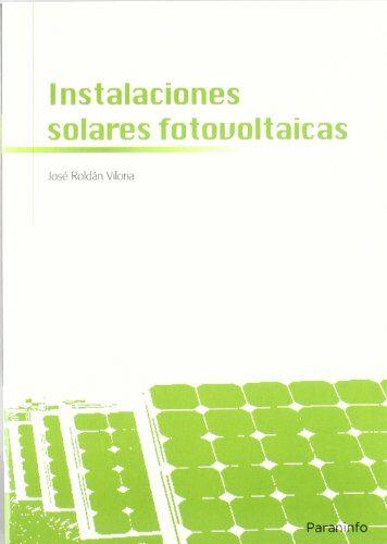 instalaciones solares fotovoltaicas-jose roldan viloria-9788428332033