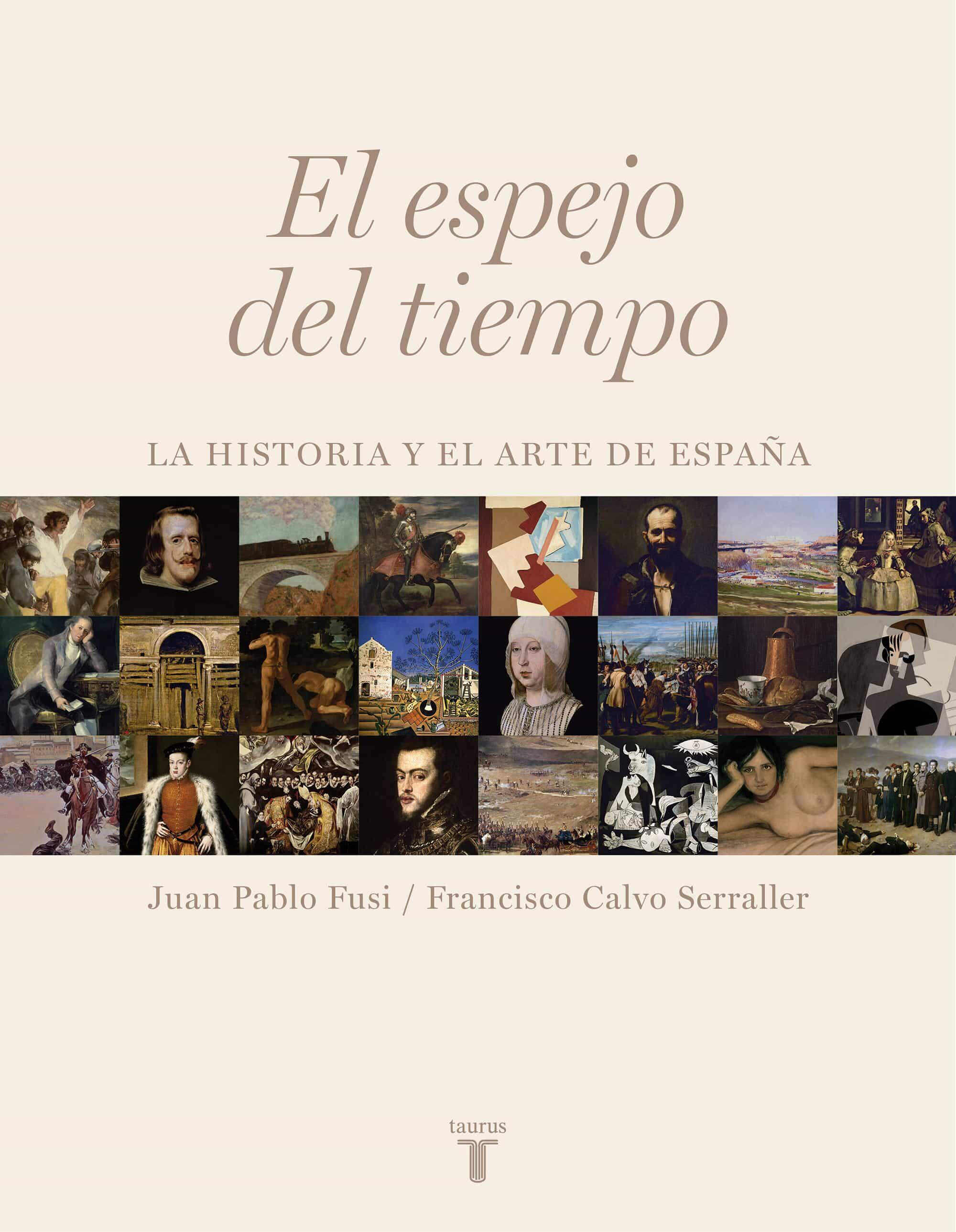 (pe) El Espejo Del Tiempo: La Historia Y El Arte De España por Francisco Calvo Serraller;                                                                                    Juan Pablo Fusi epub