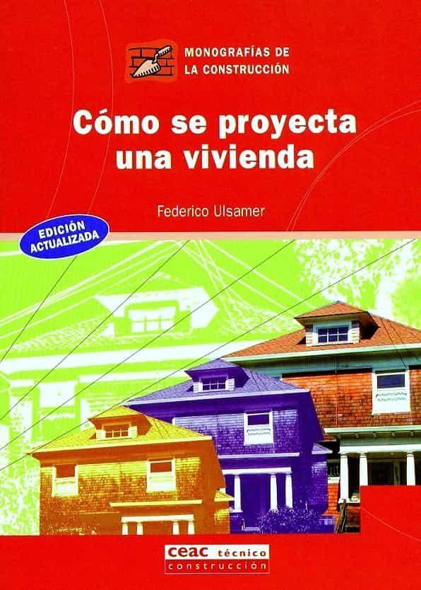 Como Se Proyecta Una Vivienda por Federico Ulsamer