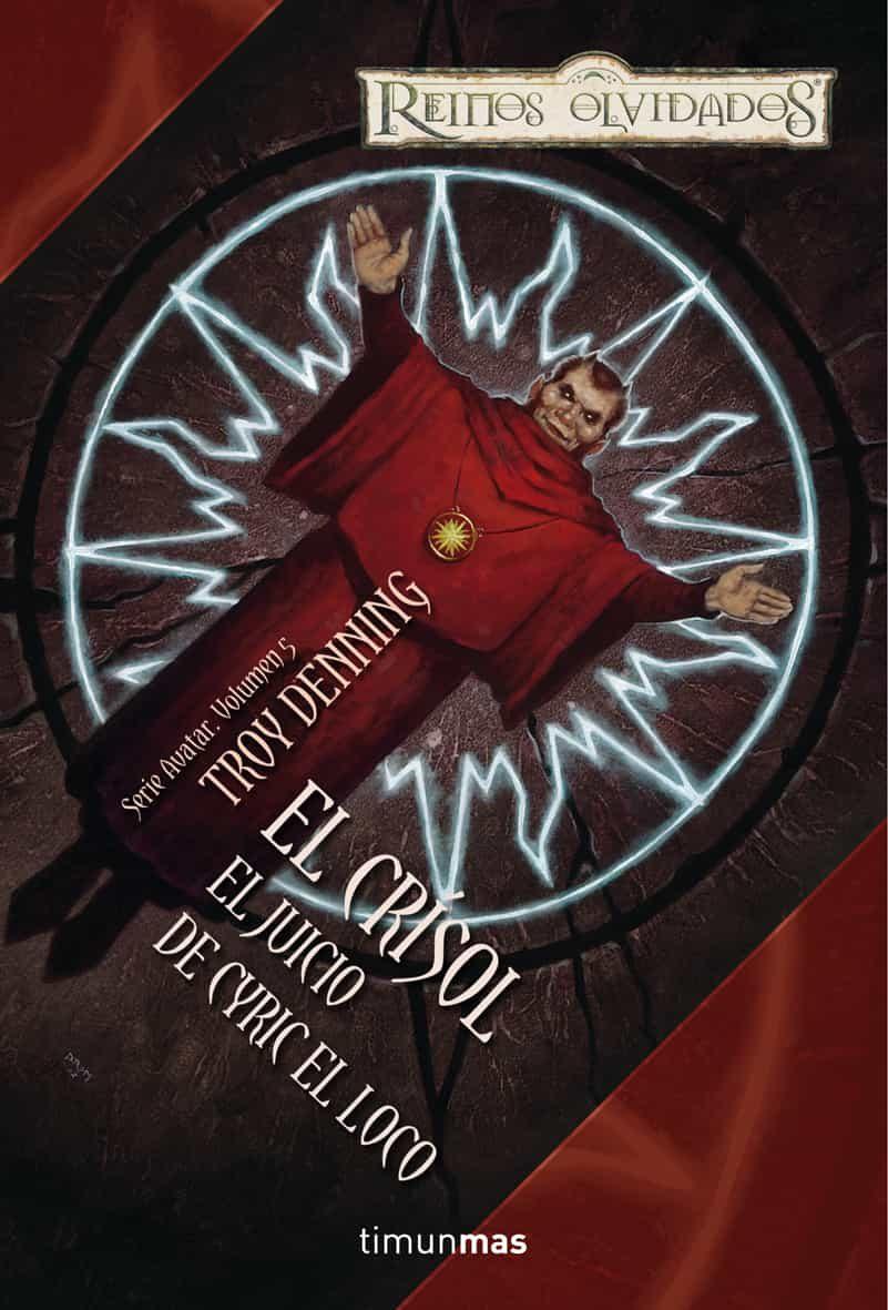 El Crisol: El Juicio De Cyric El Loco (reinos Olvidados) por Troy Denning epub