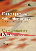 Cuerpos De Administrativos De Administracion General. Comunidad A Utonoma De Madrid: Test por Vv.aa.