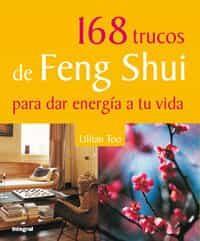 168 Trucos De Feng Shui Para Dar Energia A Tu Vida por Lillian Too