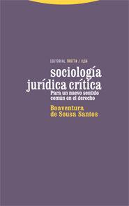 Sociologia Juridica Critica: Para Un Nuevo Sentido Comun En El Derecho por Boaventura De Sousa Santos