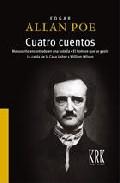 Cuatro Cuentos; Manuscrito Encontrado En Una Botella; El Hombre Q Ue Se Gasto; La Caida De La Casa Usher; William Wilson. por Edgar Allan Poe