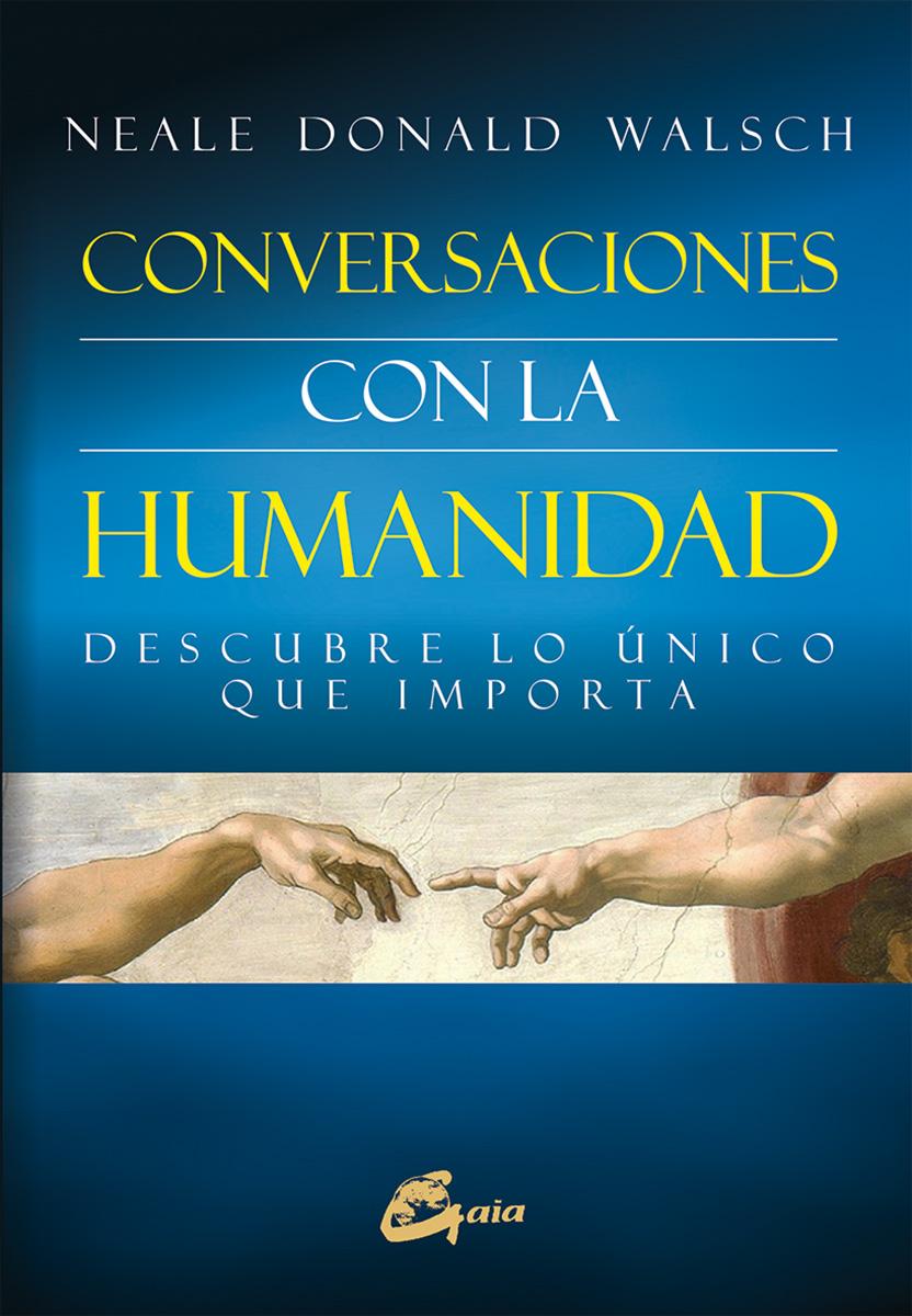 Conversaciones Con La Humanidadneale Donald Walsch9788484455233