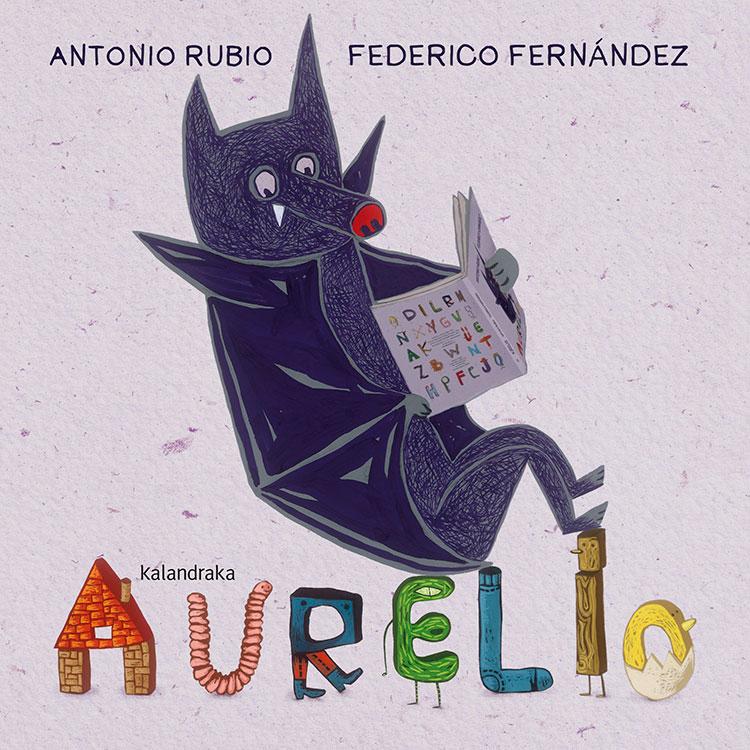Resultado de imagen de aurelio, Antonio Rubio. kalandraka