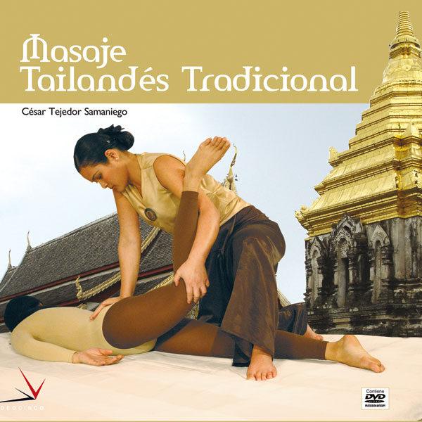 Curso De Masaje Tailandes Tradicional (incluye Dvd) por Cesar Tejedor Gratis