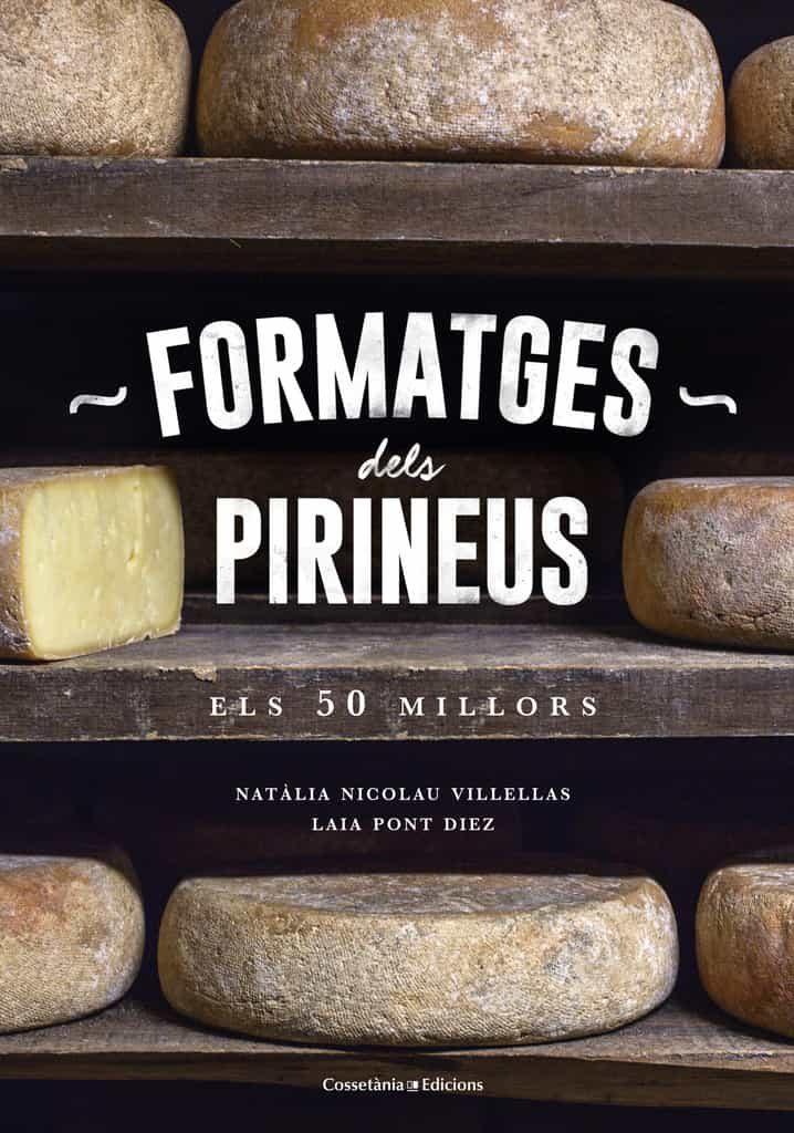 formatges dels pirineus: el 50 millors-natalia nicolau villellas-laia pont diez-9788490346433