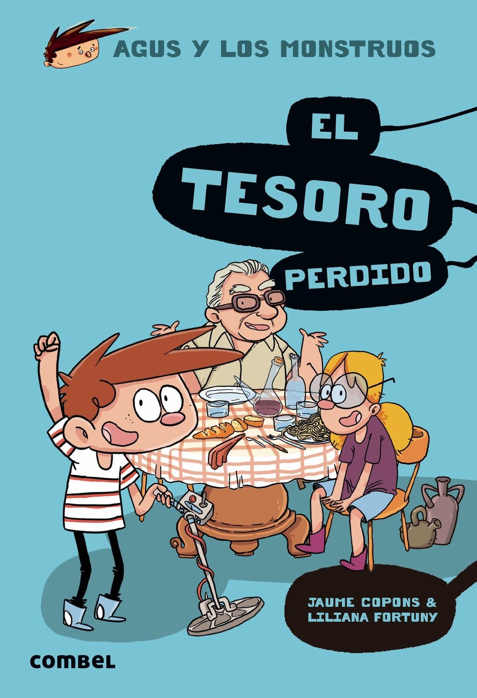 Agus Y Los Monstruos 12 : El Tesoro Perdido por Jaume Copons Ramon