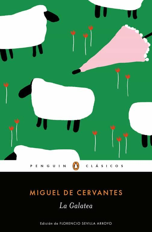 La Galatea por Miguel De Cervantes Saavedra