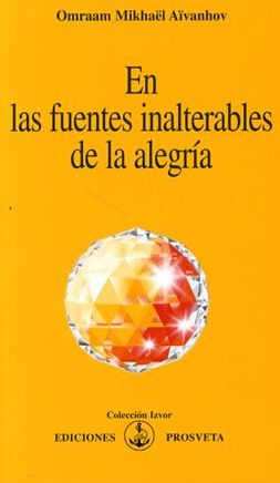 En Las Fuentes Inalterables De La Alegria por Omraam Mikhael Aivanhov epub