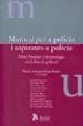 Manual Per A Policia I Aspirants A Policia por Manuel Rodriguez-farge Ricetti epub