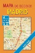 Mapa De Accesos Madrid (contiene M-30, M-40, M-45 Y Conexion A Ra Diales (1:50000) por Vv.aa. epub