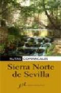 Rutas Comarcales: Sierra Norte De Sevilla por Jorge Medina epub