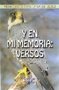 Y En Mi Memoria: Versos por Francisco Orellana De Jesus