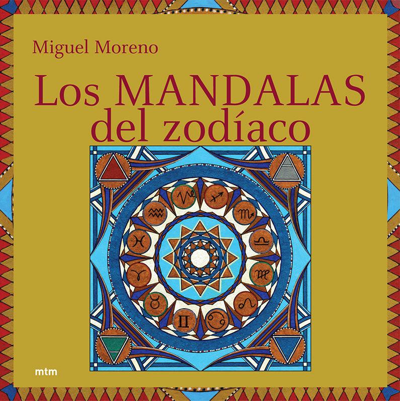 Los Mandalas Del Zodiaco por 9788496697133;                                                                                    Miguel Moreno epub
