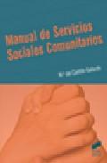 Manual De Servicios Sociales Comunitarios por Maria Del Castillo Gallardo
