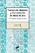 transporte, deposito y manipulacion de obras de arte-mikel rotaeche gonzalez de ubieta-9788497565233