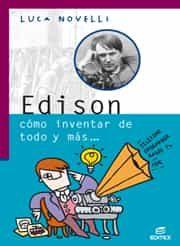 Edison Como Inventar De Todo Y Mas (coleccion Vidas Geniales De L A Ciencia) por Luca Novelli
