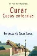 Curar Casas Enfermas: En Busca De Casas Sanas por Roy Procter;                                                                                    Ann Procter